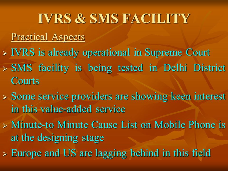 IVRS & SMS FACILITY IVRS is already operational in Supreme Court