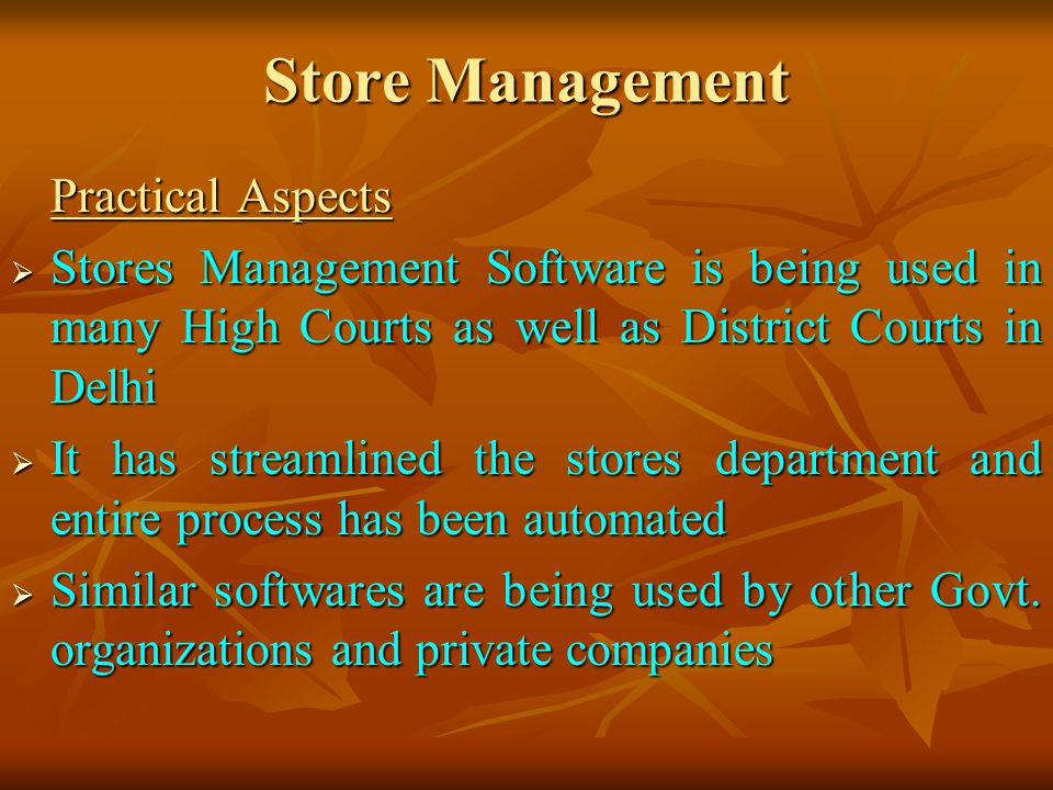 Store Management Practical Aspects. Stores Management Software is being used in many High Courts as well as District Courts in Delhi.