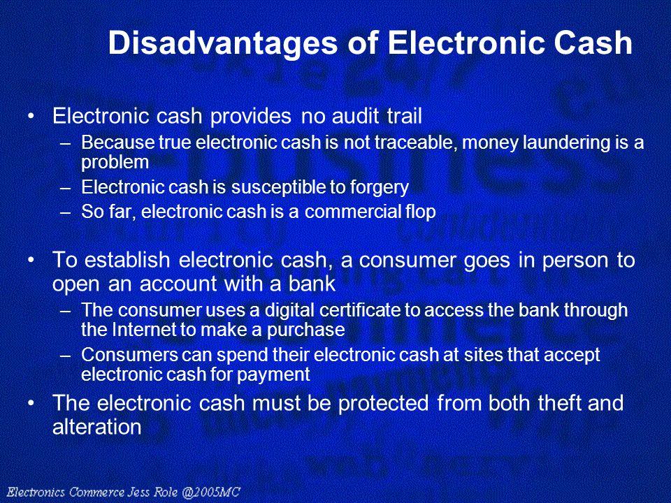 Disadvantages of Electronic Cash