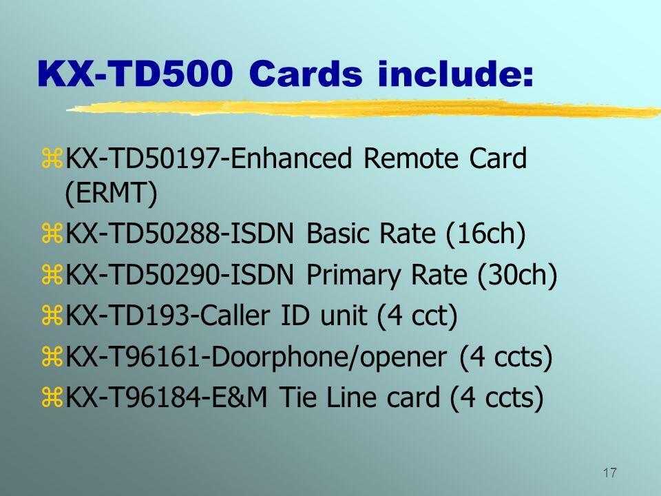 KX-TD500 Cards include: KX-TD50197-Enhanced Remote Card (ERMT)
