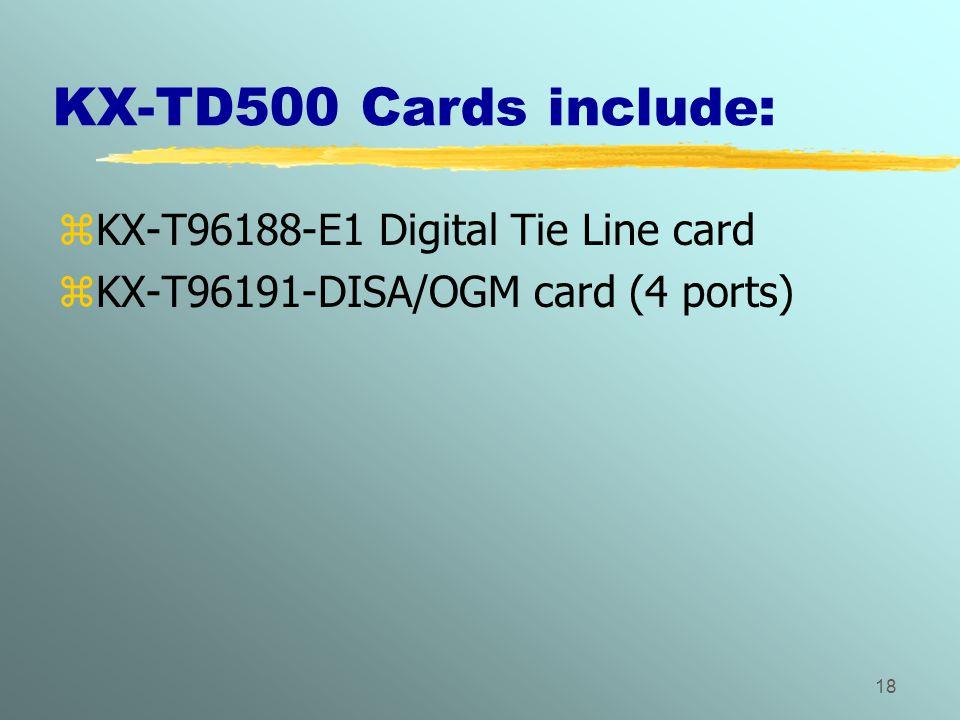 KX-TD500 Cards include: KX-T96188-E1 Digital Tie Line card