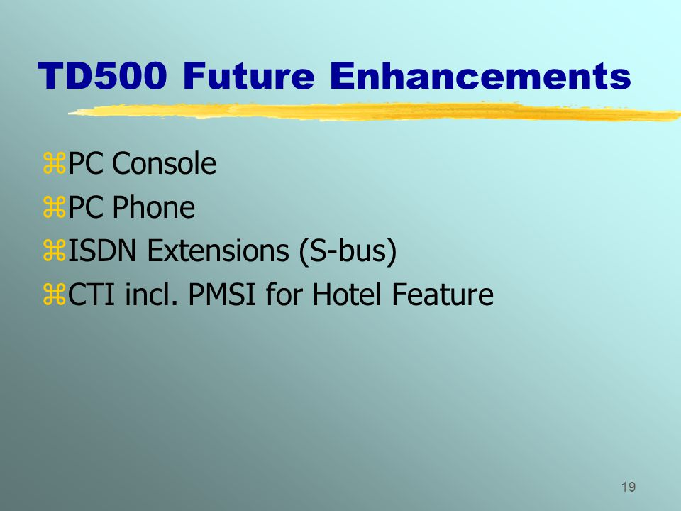 TD500 Future Enhancements