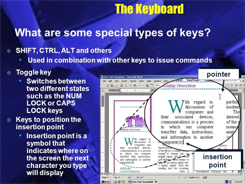The Keyboard What are some special types of keys