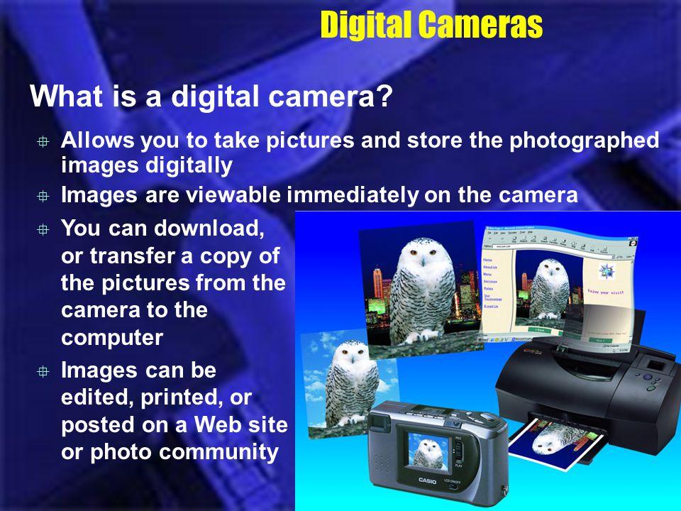 Digital Cameras What is a digital camera