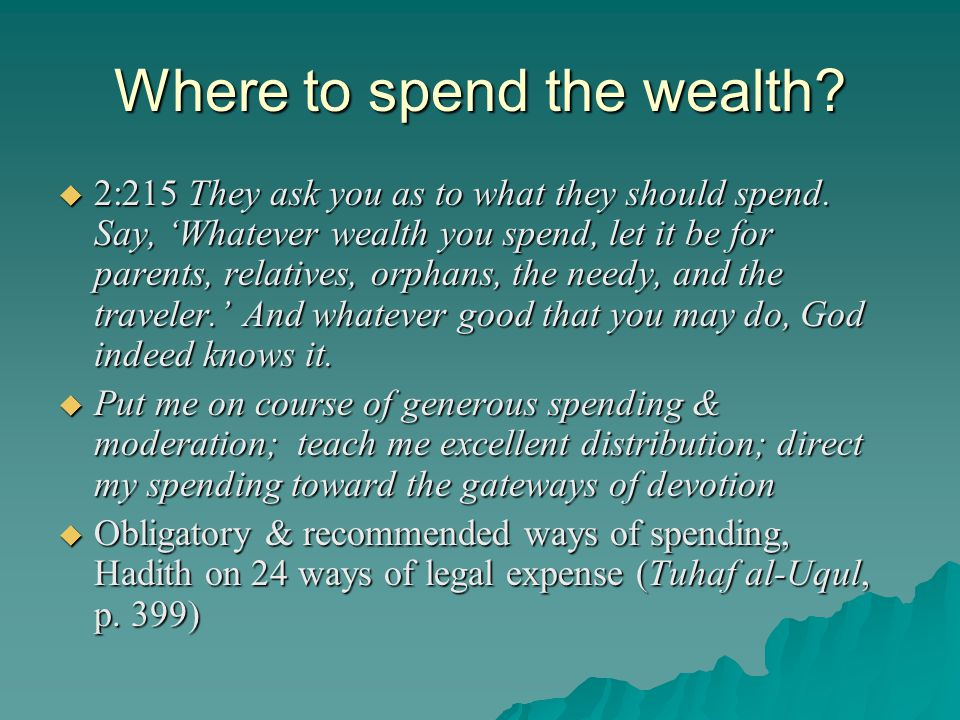 Where to spend the wealth