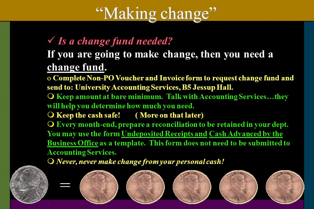 = Making change Is a change fund needed