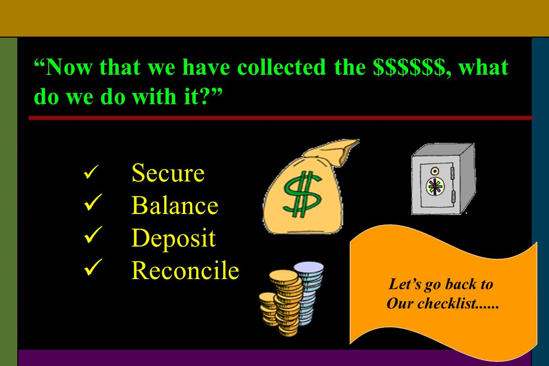 Balance Deposit Reconcile Now that we have collected the $$$$$$, what