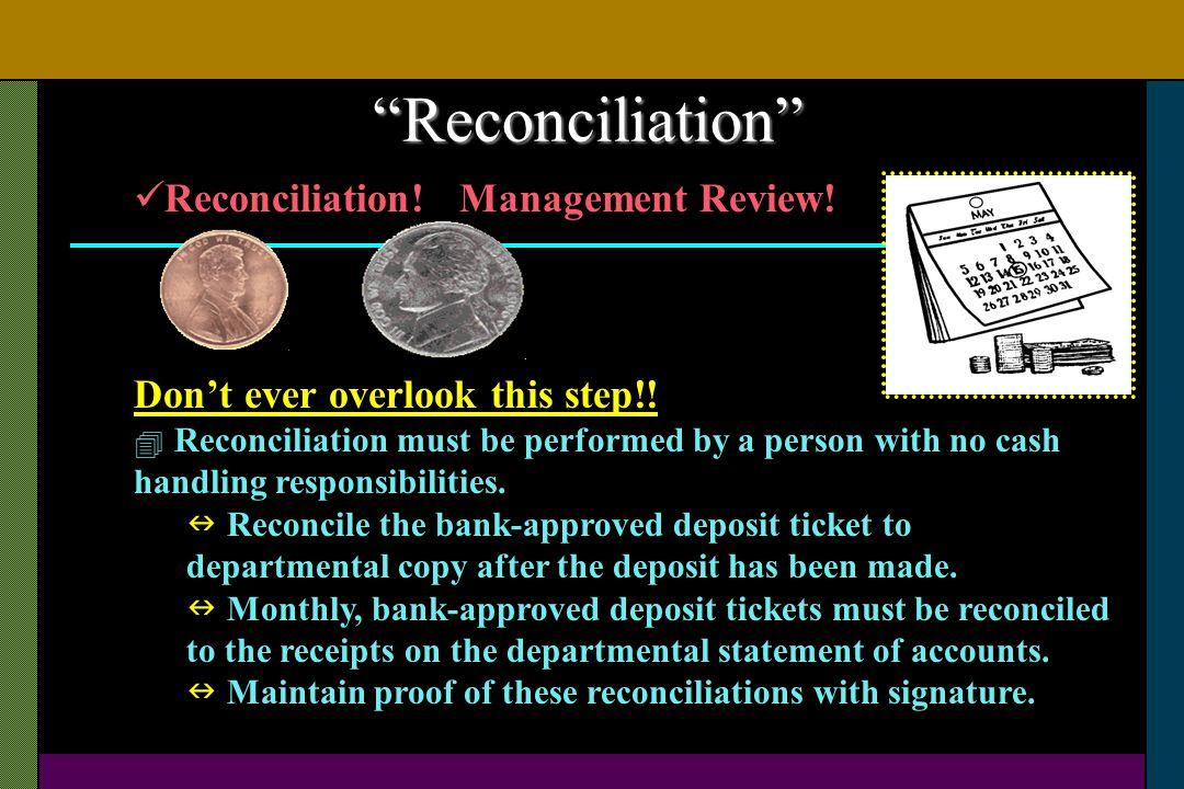 Reconciliation Reconciliation! Management Review!