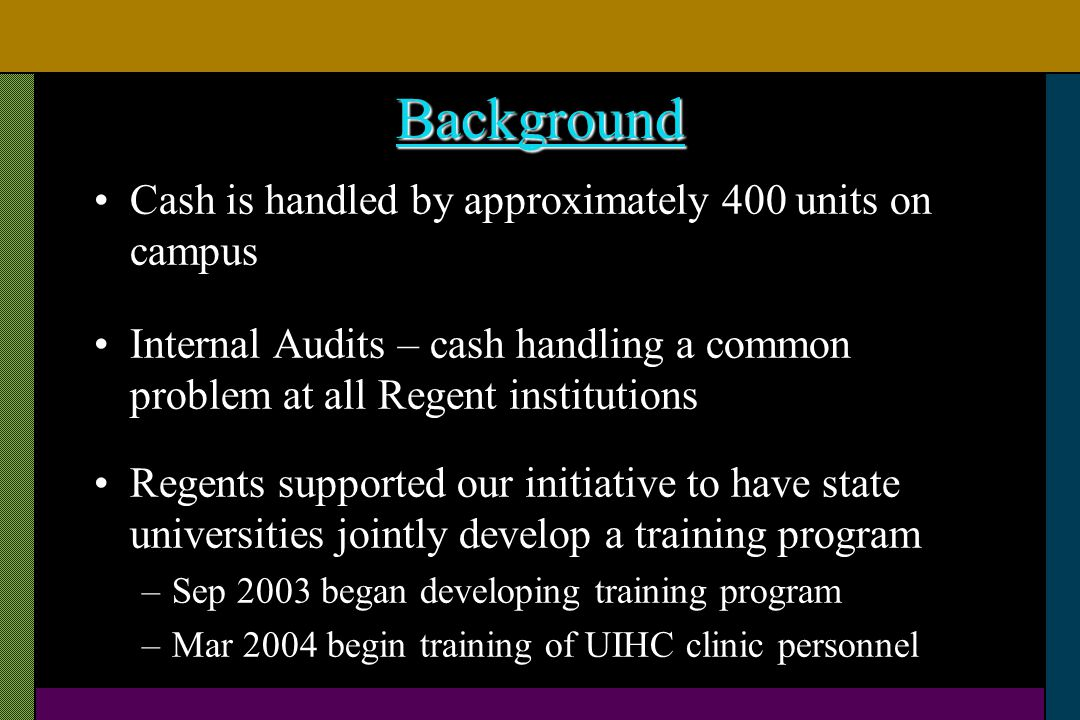 Background Cash is handled by approximately 400 units on campus