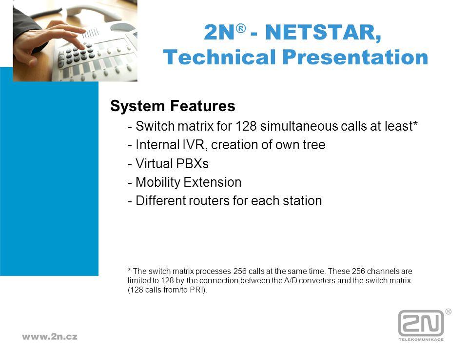 2N® - NETSTAR, Technical Presentation