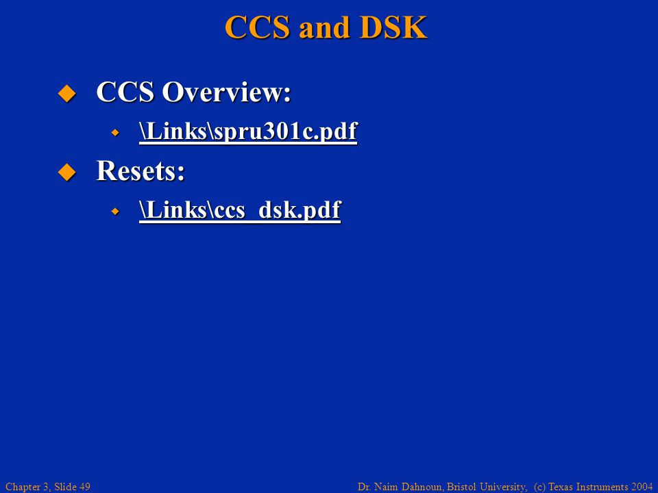 CCS and DSK CCS Overview: Resets: \Links\spru301c.pdf