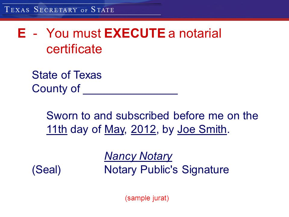 E - You must EXECUTE a notarial certificate