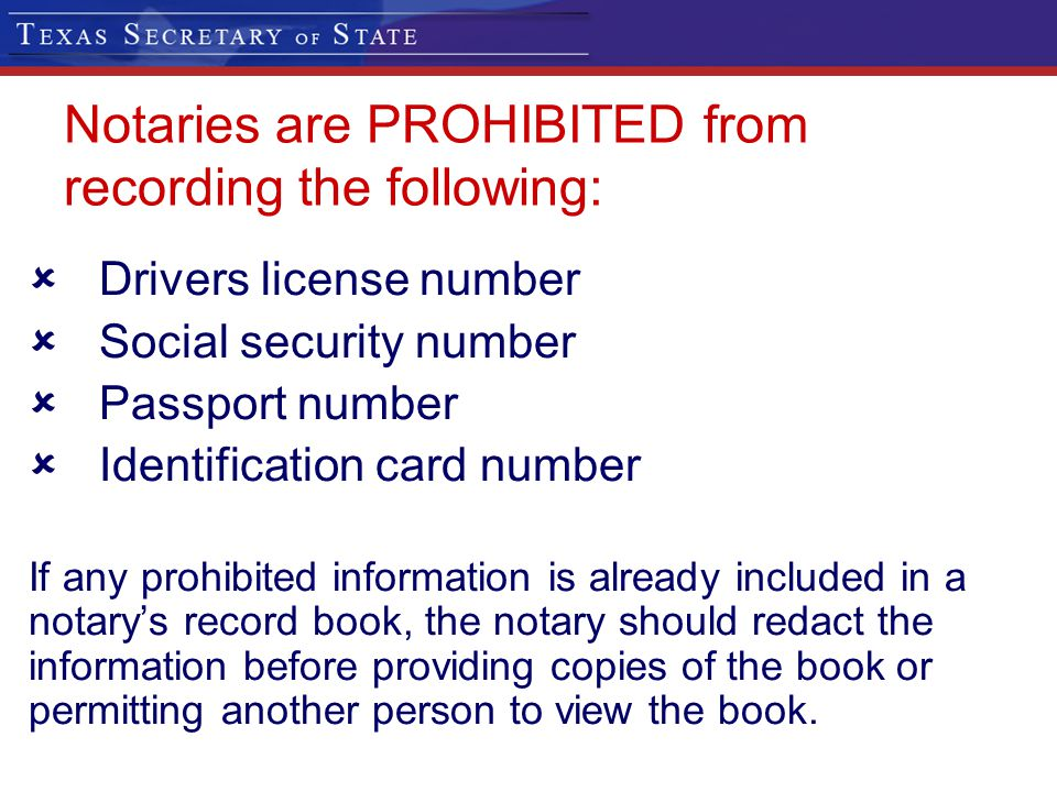 Notaries are PROHIBITED from recording the following: