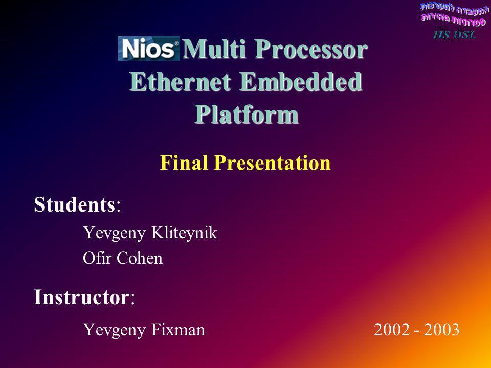 Nios Multi Processor Ethernet Embedded Platform Final Presentation