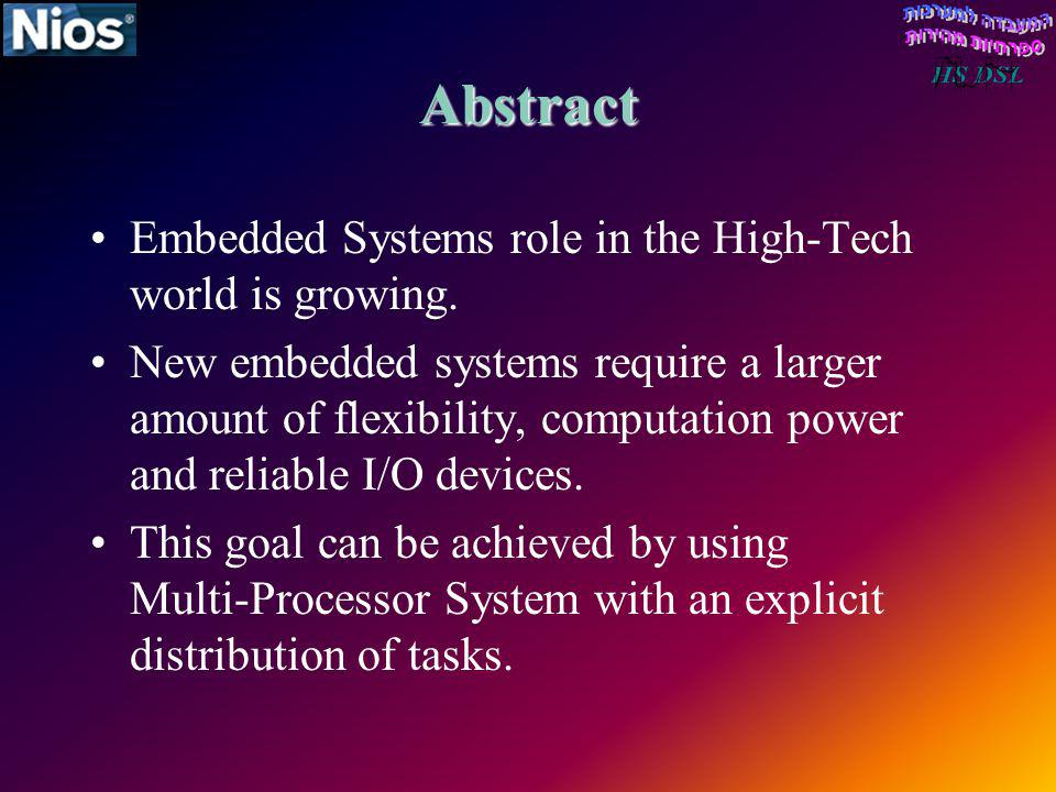 Abstract Embedded Systems role in the High-Tech world is growing.
