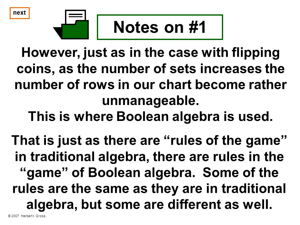 This is where Boolean algebra is used.