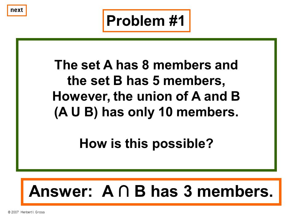 The set A has 8 members and However, the union of A and B