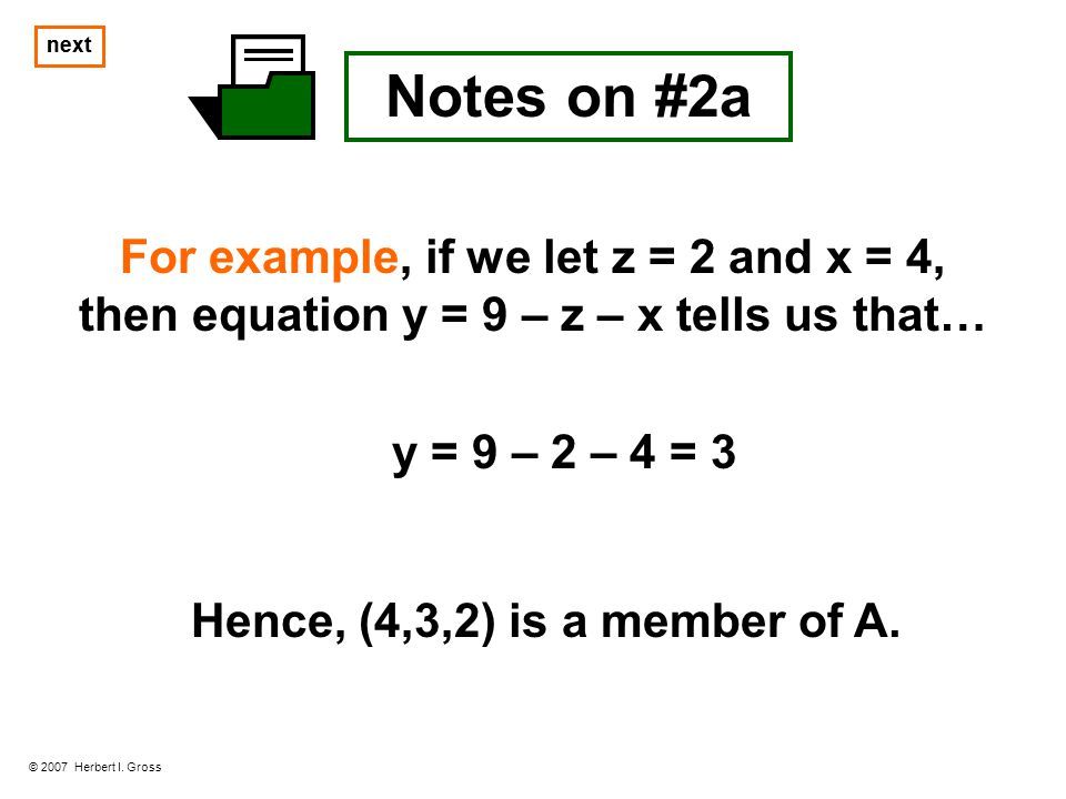 next next. Notes on #2a. For example, if we let z = 2 and x = 4, then equation y = 9 – z – x tells us that…