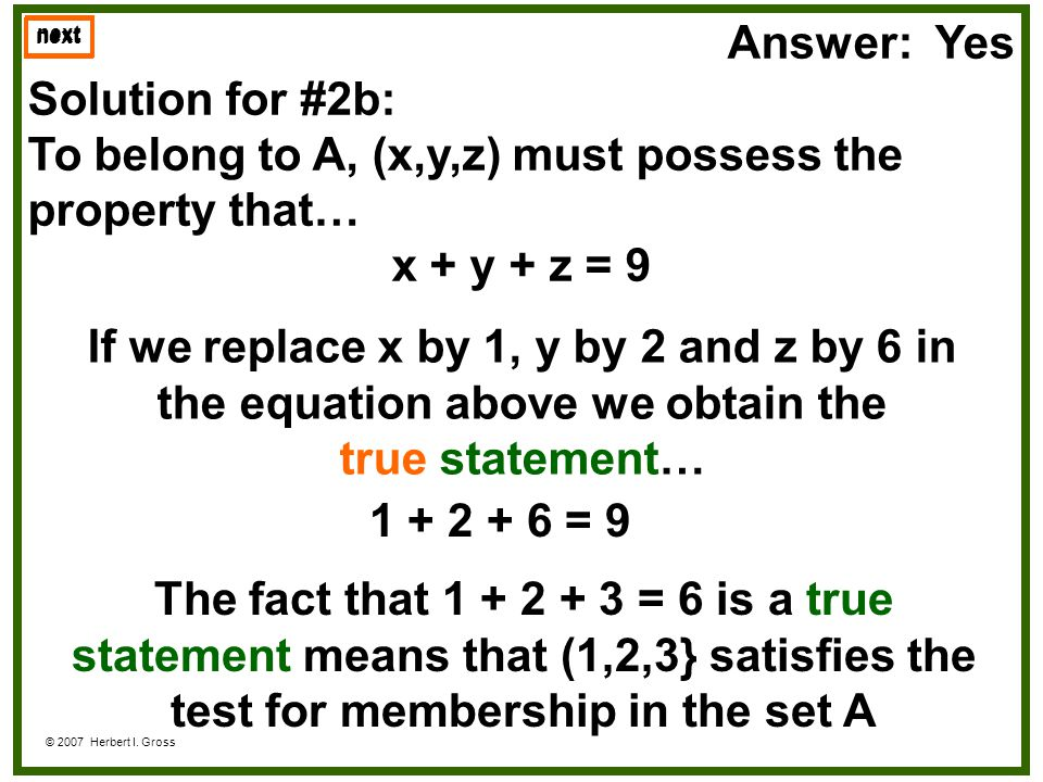 To belong to A, (x,y,z) must possess the property that… x + y + z = 9