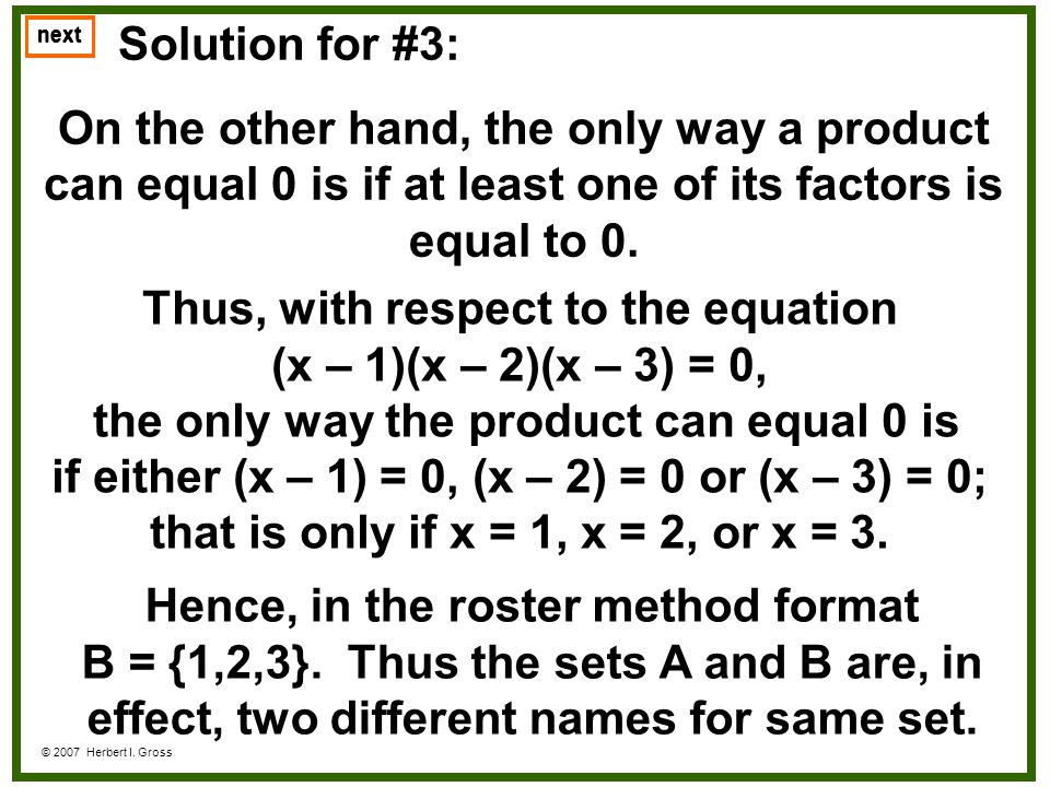 Thus, with respect to the equation (x – 1)(x – 2)(x – 3) = 0,