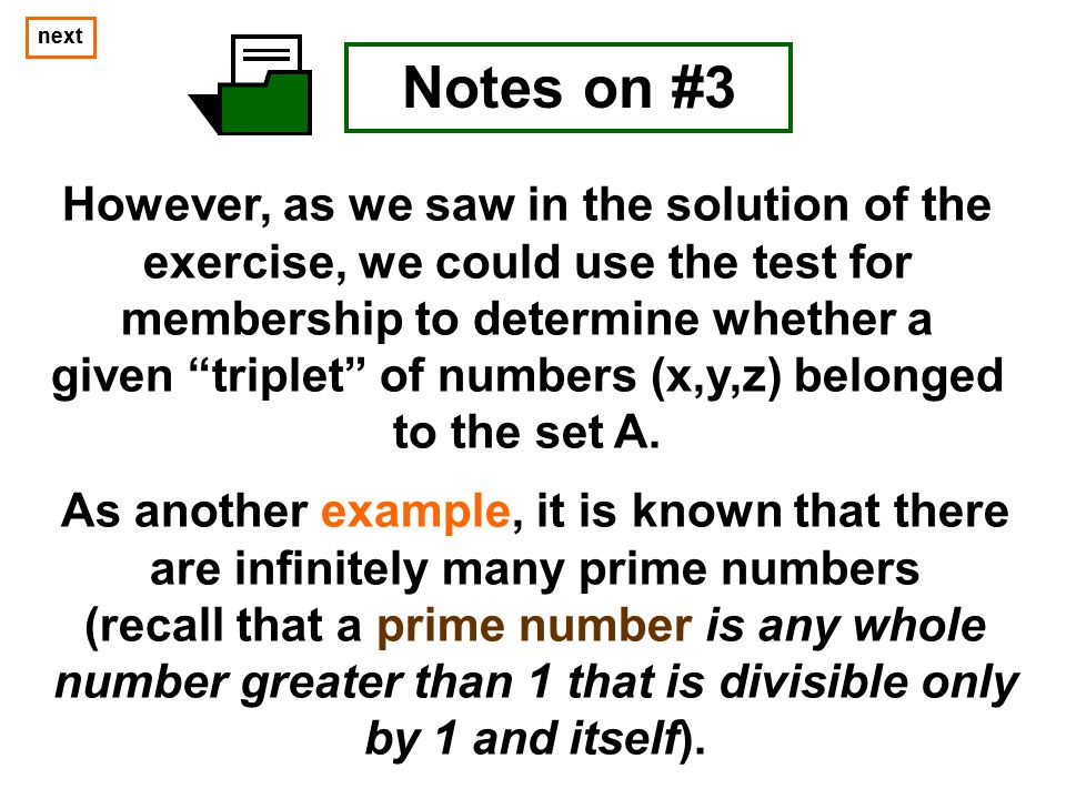 next next. Notes on #3. However, as we saw in the solution of the exercise, we could use the test for membership to determine whether a.
