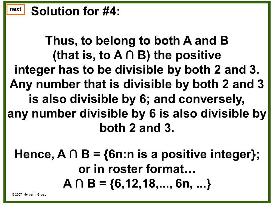 Thus, to belong to both A and B (that is, to A ∩ B) the positive