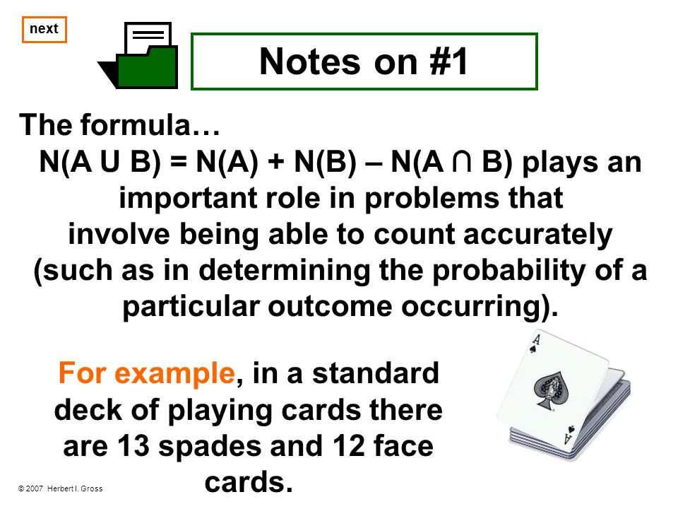 next next. Notes on #1. The formula… N(A U B) = N(A) + N(B) – N(A ∩ B) plays an important role in problems that.