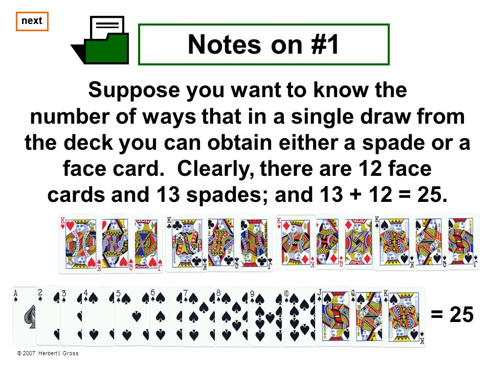 Suppose you want to know the cards and 13 spades; and 13 + 12 = 25.