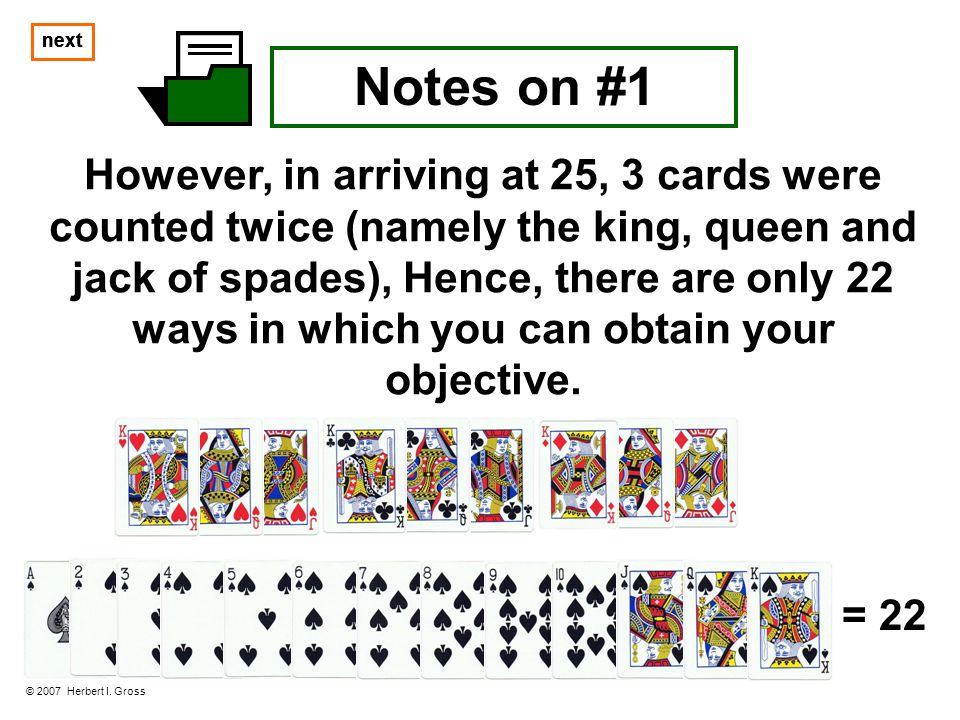 next next. next. Notes on #1. However, in arriving at 25, 3 cards were counted twice (namely the king, queen and.