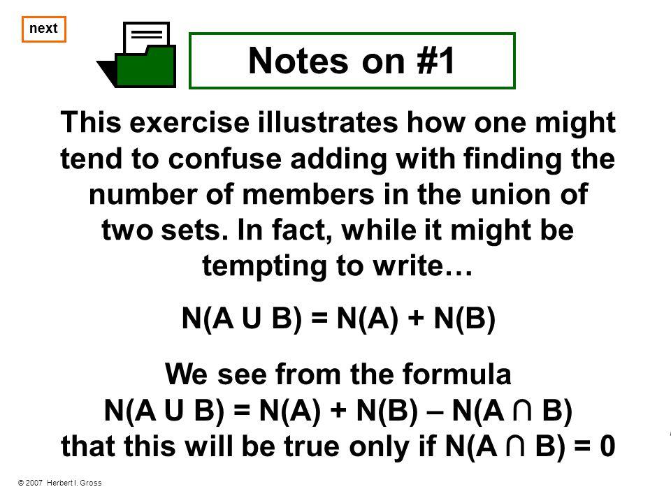 two sets. In fact, while it might be N(A U B) = N(A) + N(B) – N(A ∩ B)