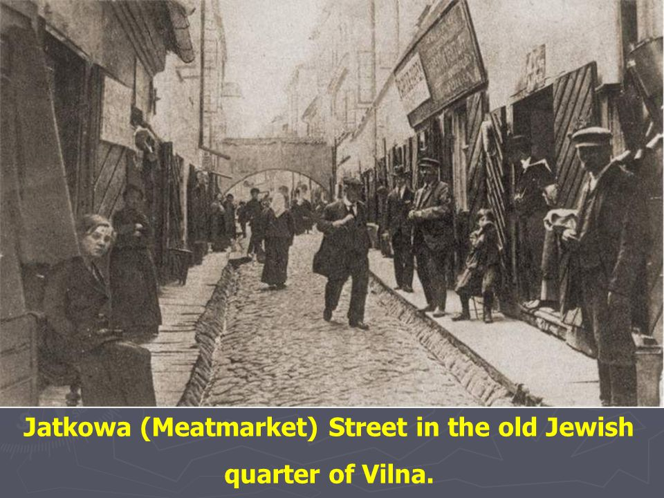 Jatkowa (Meatmarket) Street in the old Jewish quarter of Vilna.