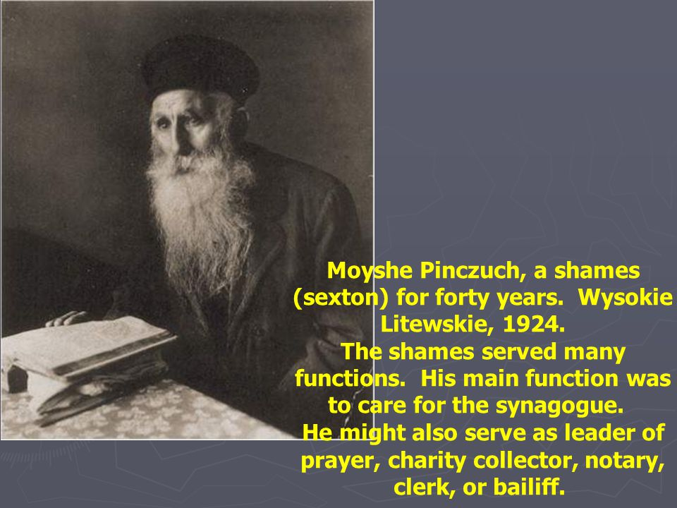 Moyshe Pinczuch, a shames (sexton) for forty years