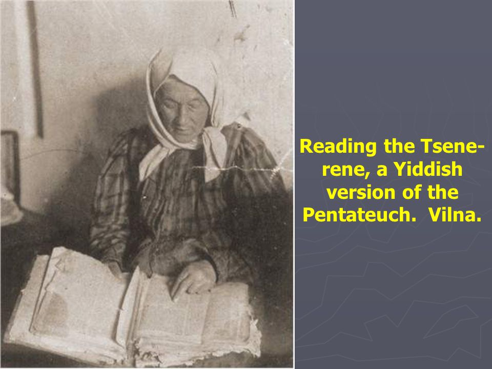 Reading the Tsene-rene, a Yiddish version of the Pentateuch. Vilna.