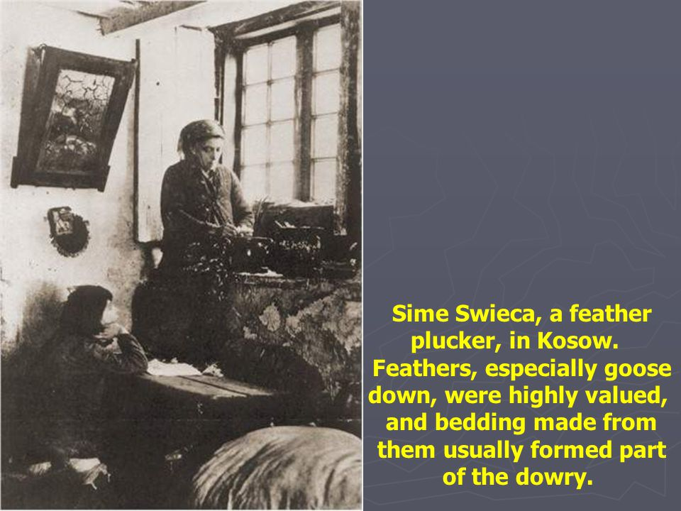 Sime Swieca, a feather plucker, in Kosow.