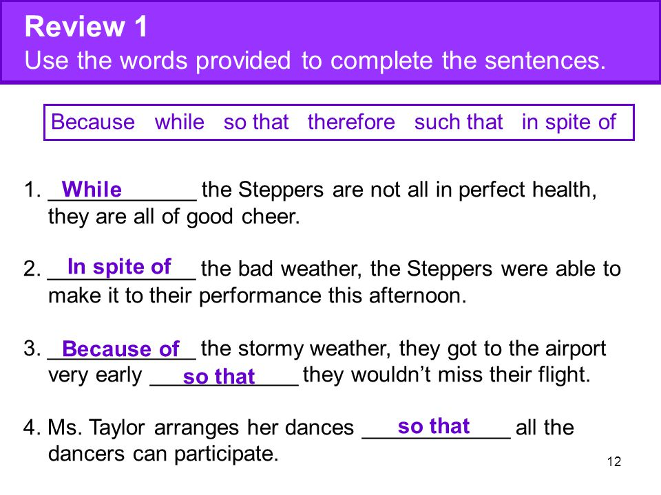 Review 1 Use the words provided to complete the sentences.