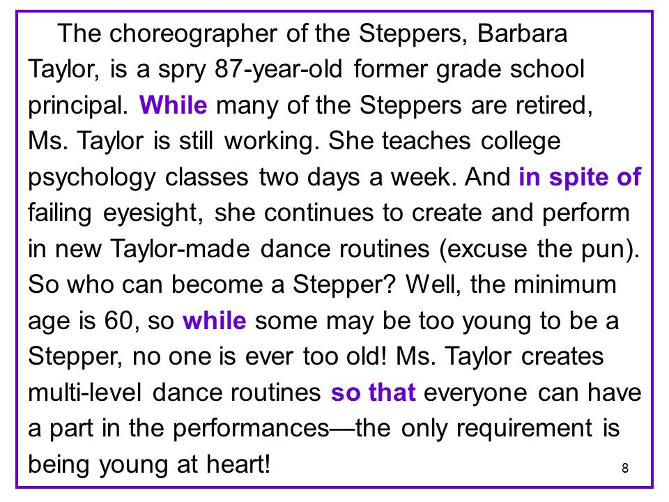 The choreographer of the Steppers, Barbara Taylor, is a spry 87-year-old former grade school principal.