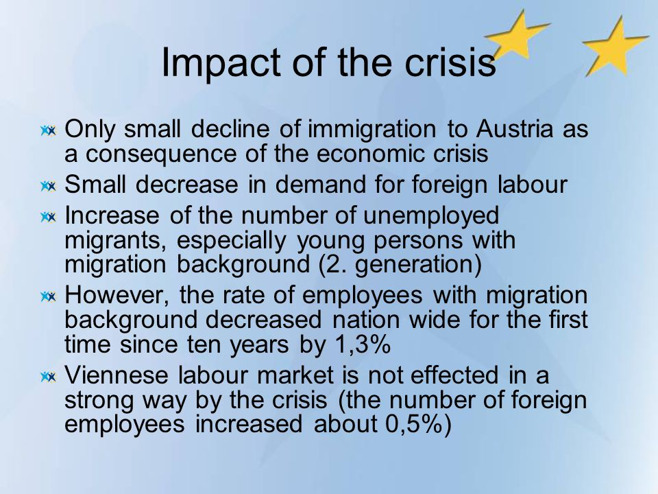 Impact of the crisis Only small decline of immigration to Austria as a consequence of the economic crisis.