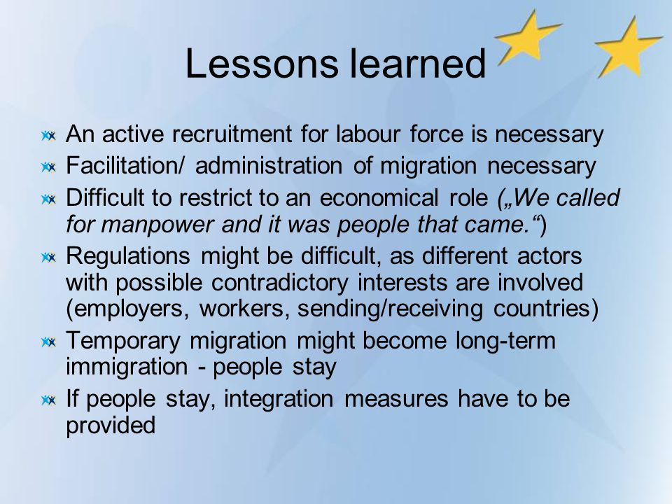 Lessons learned An active recruitment for labour force is necessary