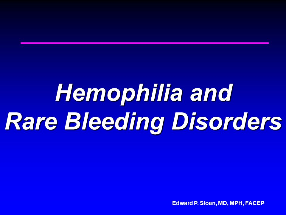Hemophilia and Rare Bleeding Disorders