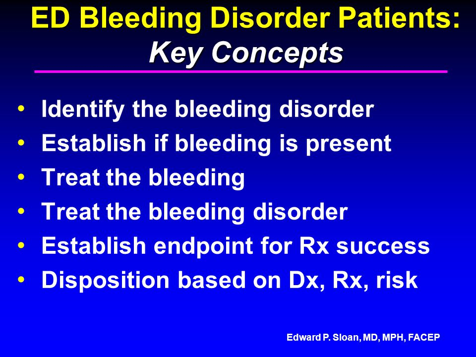 ED Bleeding Disorder Patients: Key Concepts