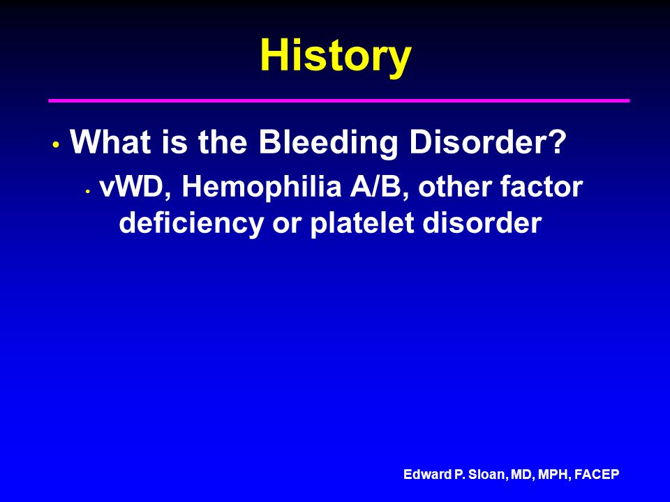 History What is the Bleeding Disorder