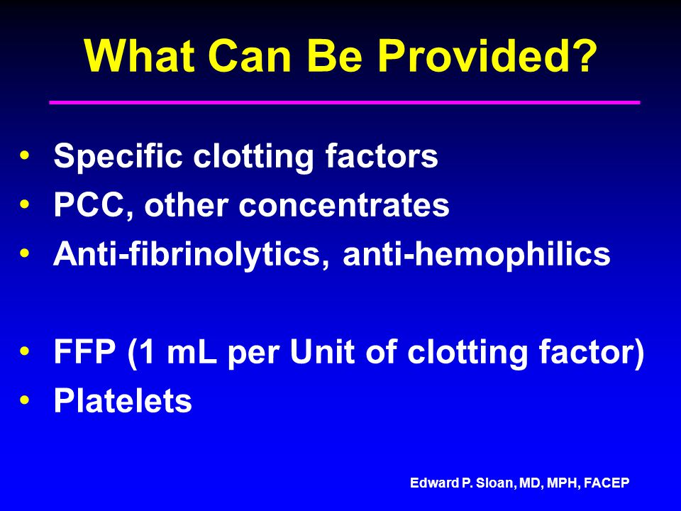 What Can Be Provided Specific clotting factors
