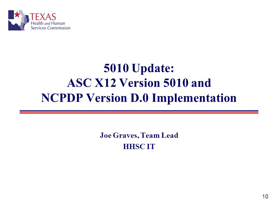 5010 Update: ASC X12 Version 5010 and NCPDP Version D.0 Implementation