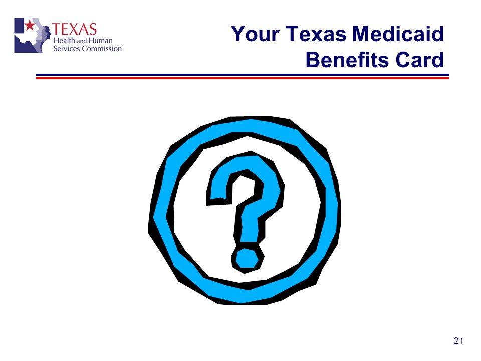 Your Texas Medicaid Benefits Card