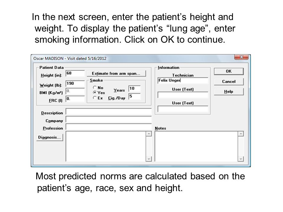 In the next screen, enter the patient's height and weight