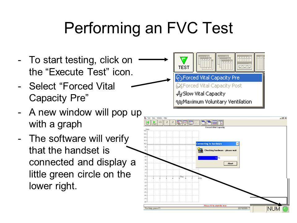 Performing an FVC Test To start testing, click on the Execute Test icon. Select Forced Vital Capacity Pre