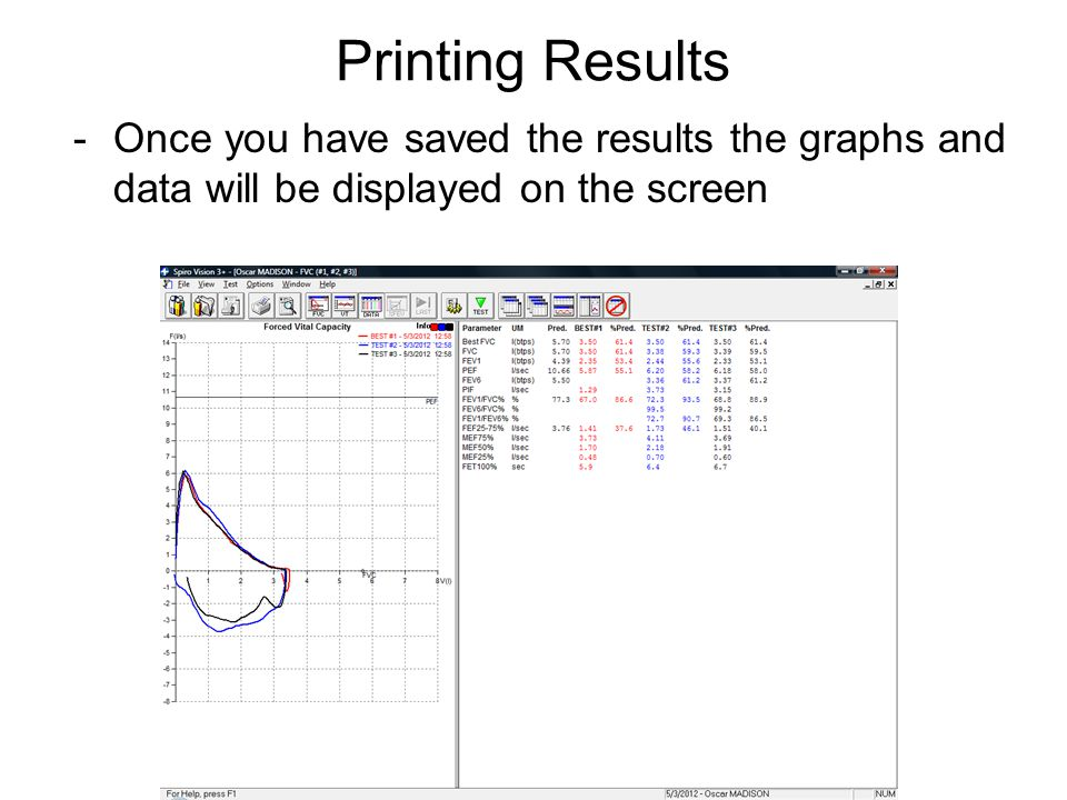 Printing Results Once you have saved the results the graphs and data will be displayed on the screen.