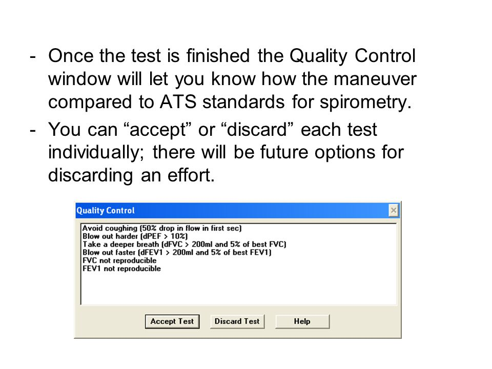Once the test is finished the Quality Control window will let you know how the maneuver compared to ATS standards for spirometry.