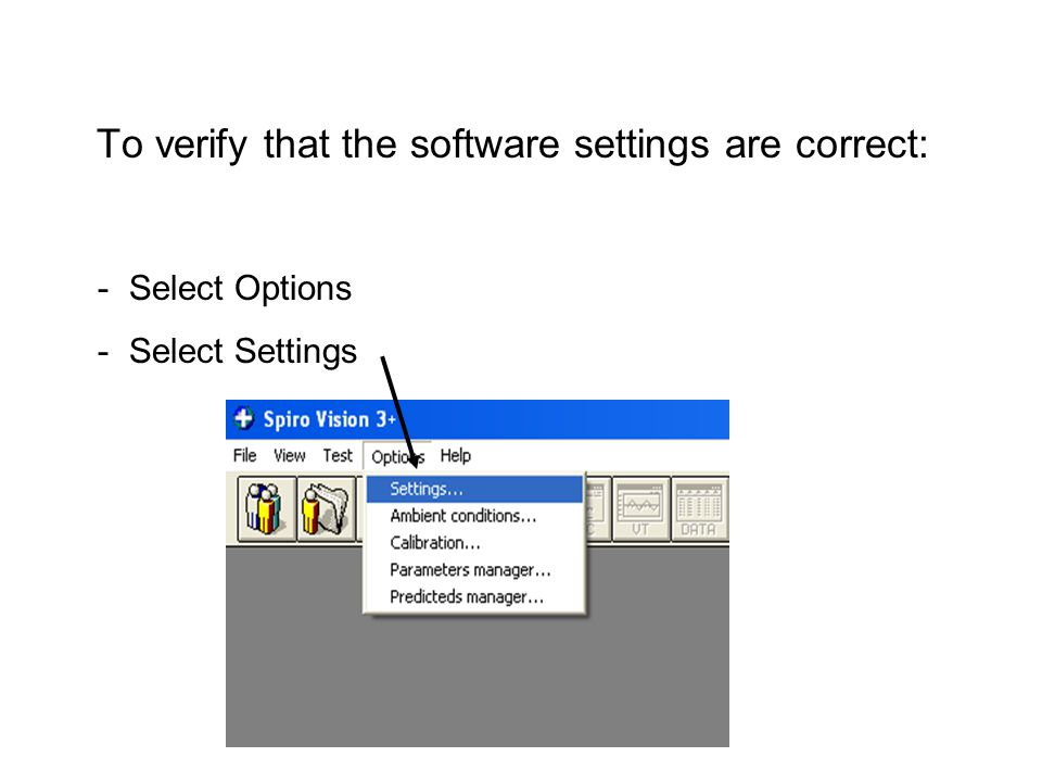 To verify that the software settings are correct: