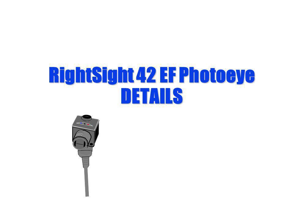 RightSight 42 EF Photoeye DETAILS